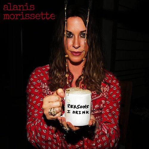 Alanis Morissette - Reasons I Drink - Single