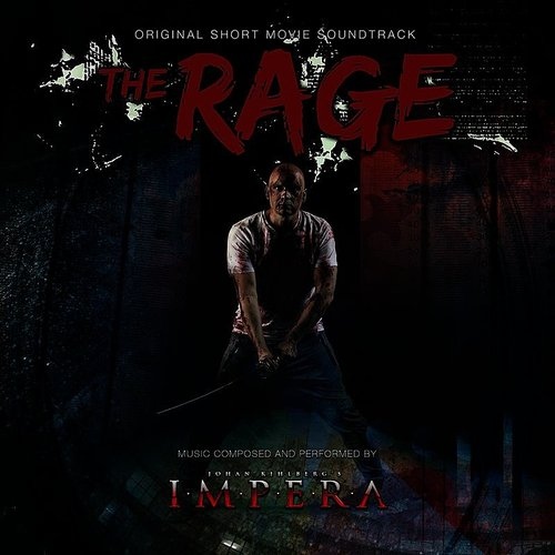 Johan Kihlberg's Impera - The Rage (Original Short Movie Soundtrack)
