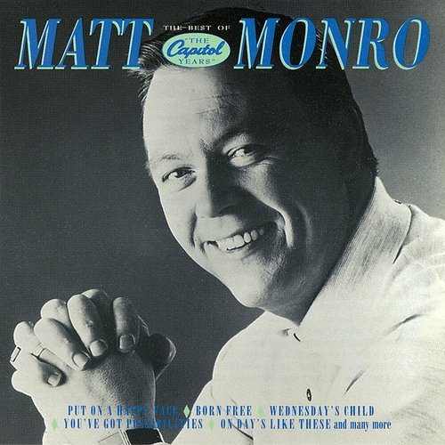 Matt Monro - The Best Of Matt Monro: The Capitol Years