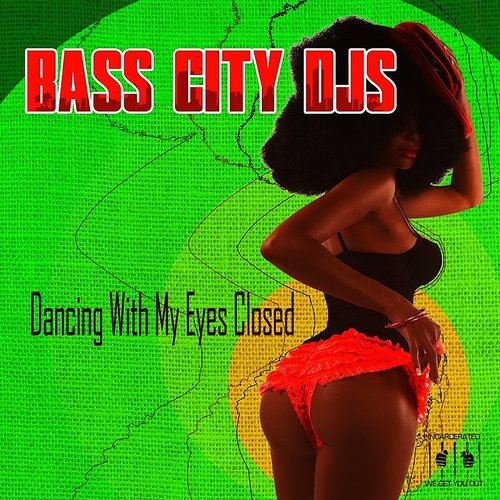 Bass City DJs - Dancing With My Eyes Closed