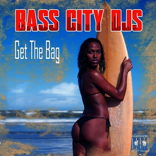 Bass City DJs - Get The Bag