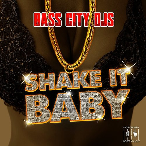 Bass City DJs - Shake It Baby