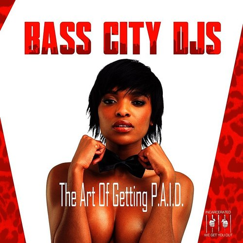 Bass City DJs - The Art Of Getting P.A.I.D.
