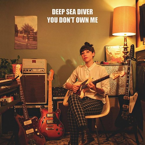 Deep Sea Diver - You Don't Own Me - Single