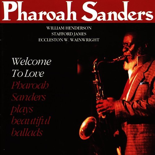 Pharoah Sanders - Welcome To Love [Remastered] (Jpn)