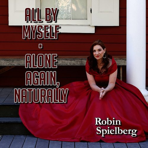 Robin Spielberg - All By Myself / Alone Again, Naturally
