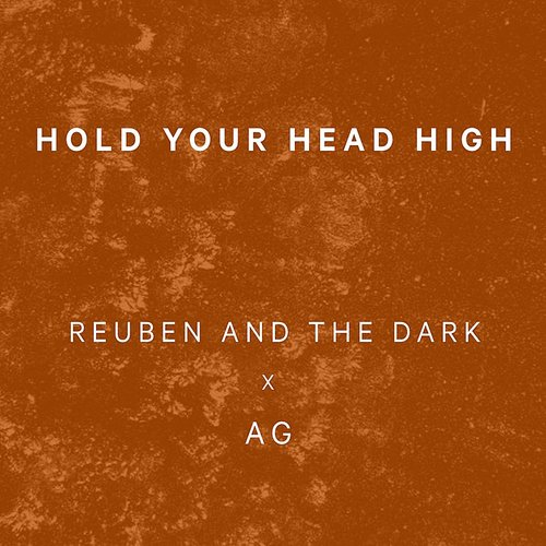 Reuben and The Dark - Hold Your Head High
