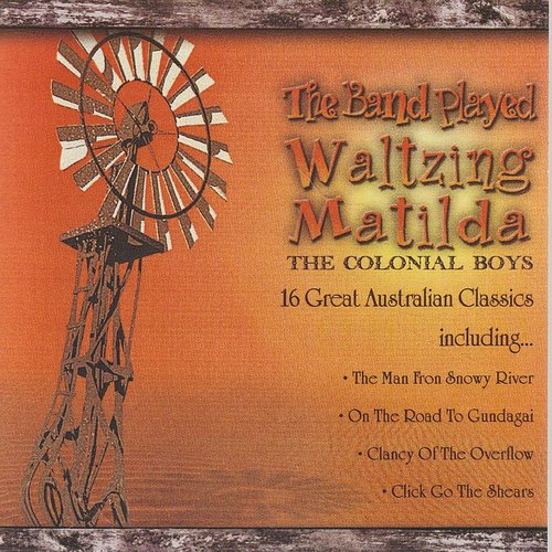 Colonial Boys - Band Played Waltzing Matilda