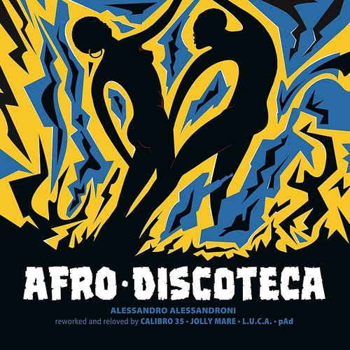 Alessandro Alessandroni - Afro Discoteca (Reworked And Reloved)