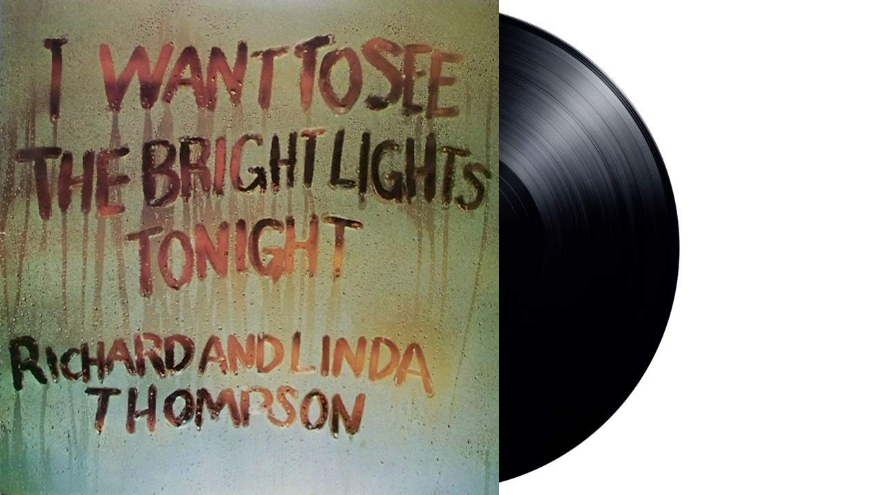 Richard & Linda Thompson - I Want To See The Bright Lights Tonight [LP]
