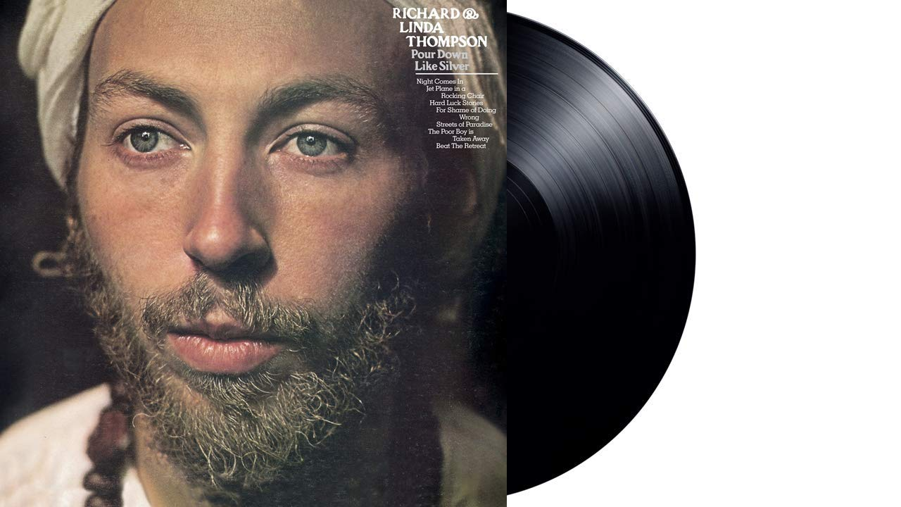 Richard & Linda Thompson - Pour Down Like Silver [LP]