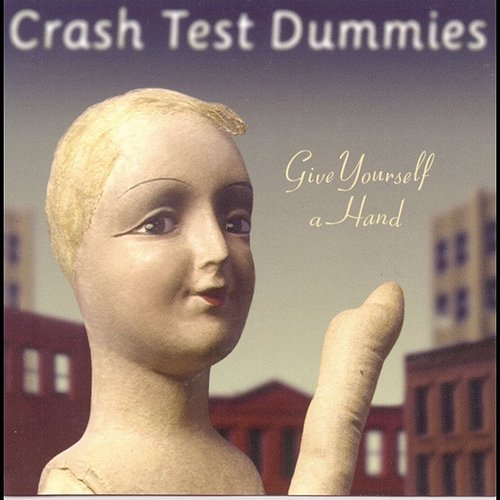 Crash Test Dummies - Give Yourself A Hand (Can)