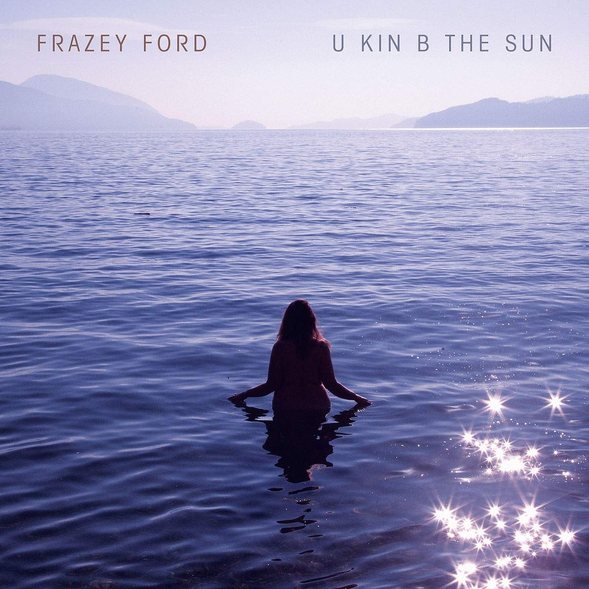 Frazey Ford - U kin B the Sun [LP]