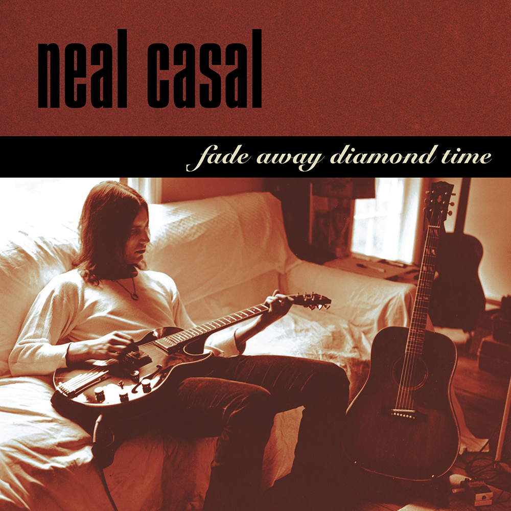 Neal Casal - Fade Away Diamond Time [RSD Drops Oct 2020]