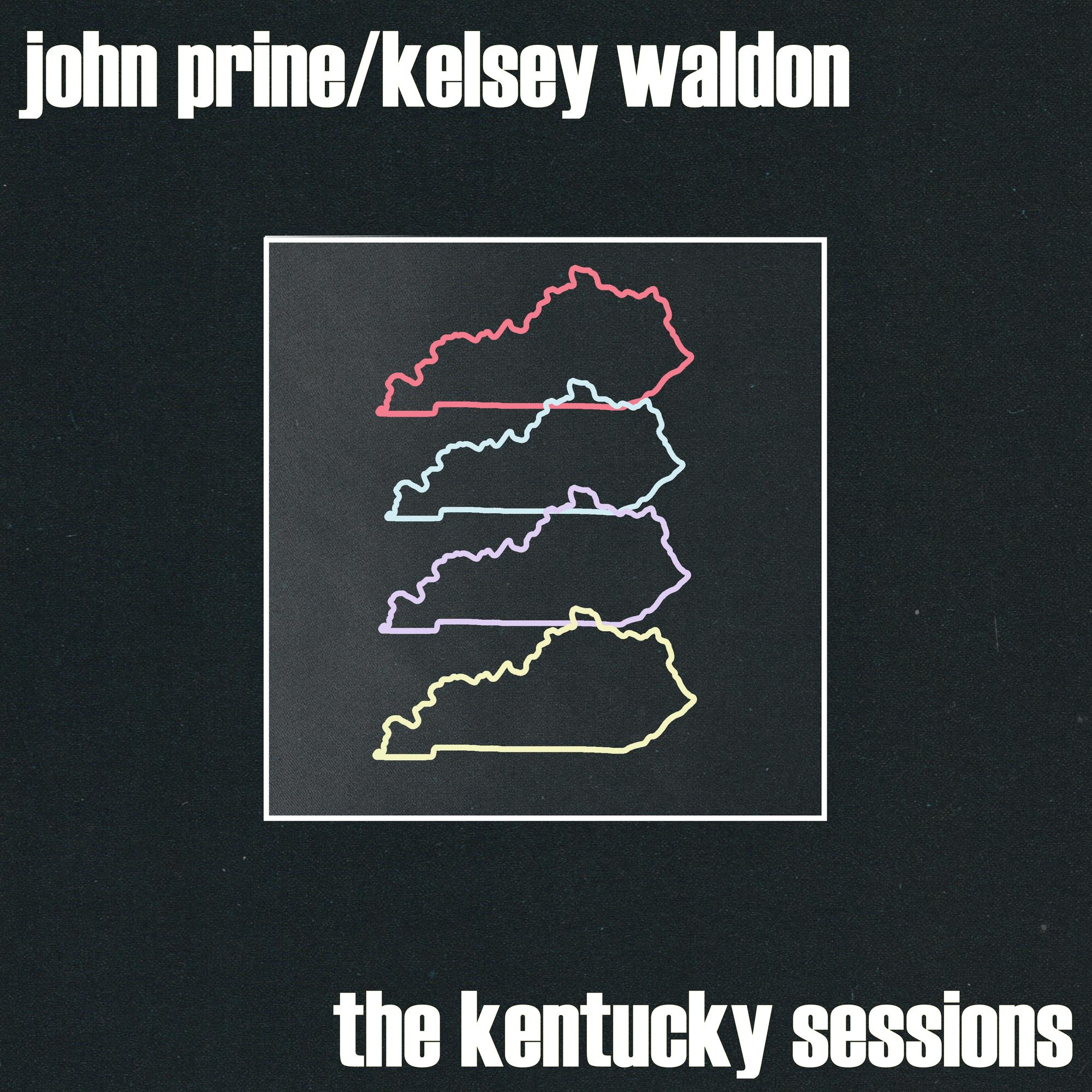John Prine/Kelsey Waldon - The Kentucky Sessions [RSD Drops Aug 2020]