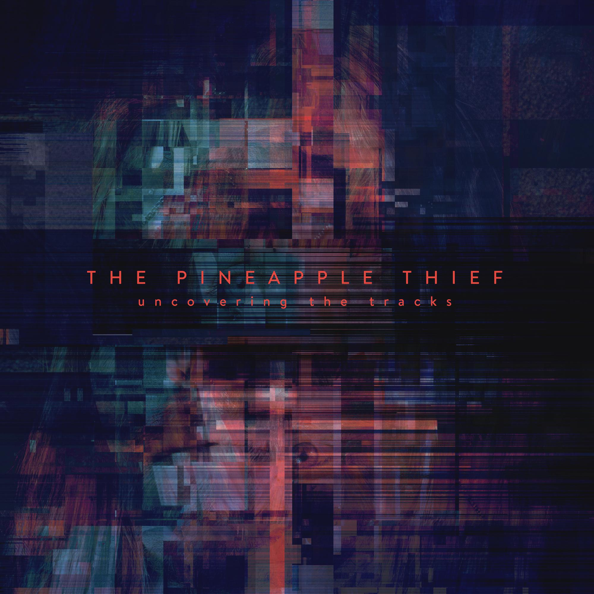 The Pineapple Thief - Uncovering The Tracks [RSD Drops Oct 2020]