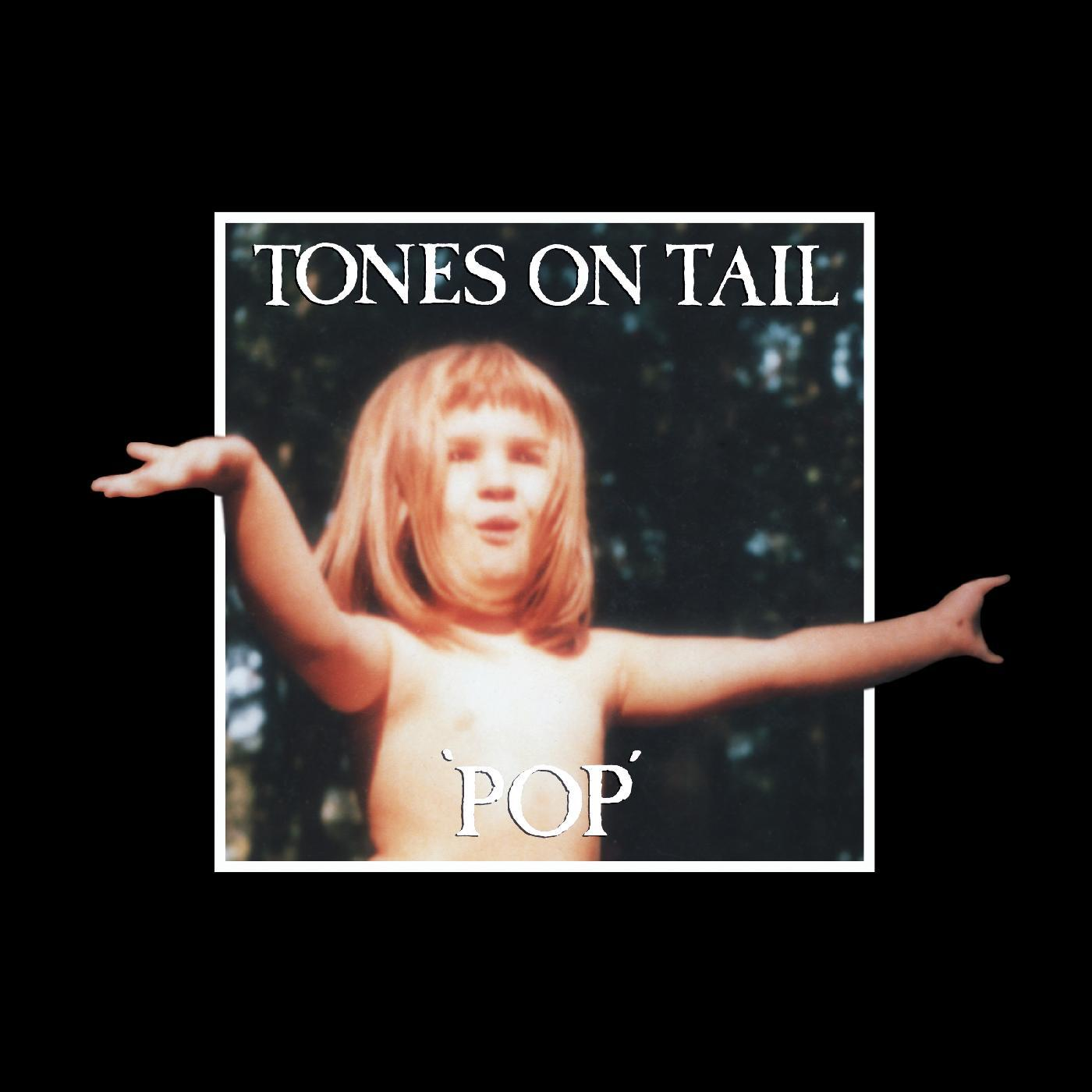 Tones On Tail - Pop [RSD Drops Aug 2020]