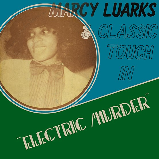 Marcy Luarks & Classic Touch - Electric Murder [RSD Drops Aug 2020]