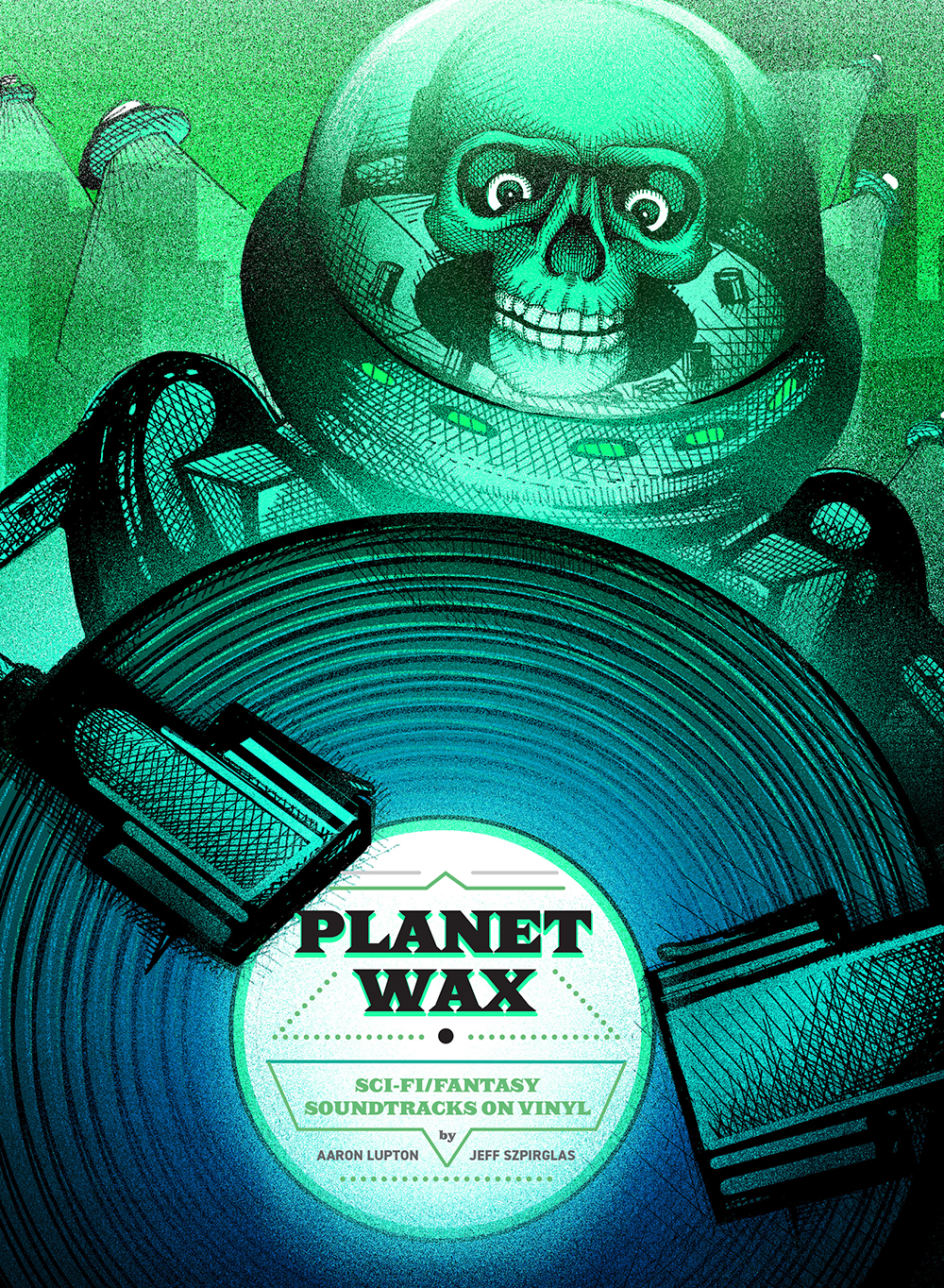 Aaron Lupton & Jeff Szpirglas - Planet Wax: Sci-Fi/Fantasy Soundtracks On Vinyl [RSD Drops Aug 2020]