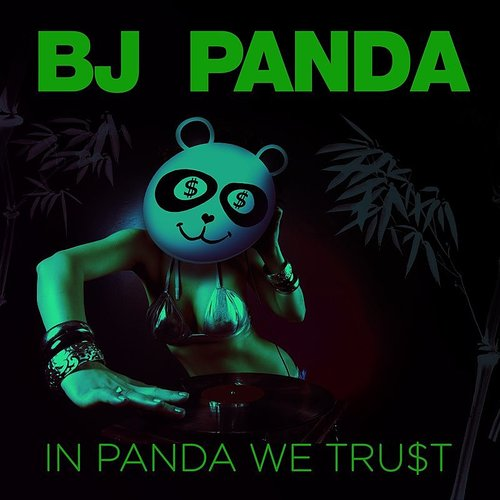 BJ Panda - In Panda We Trust