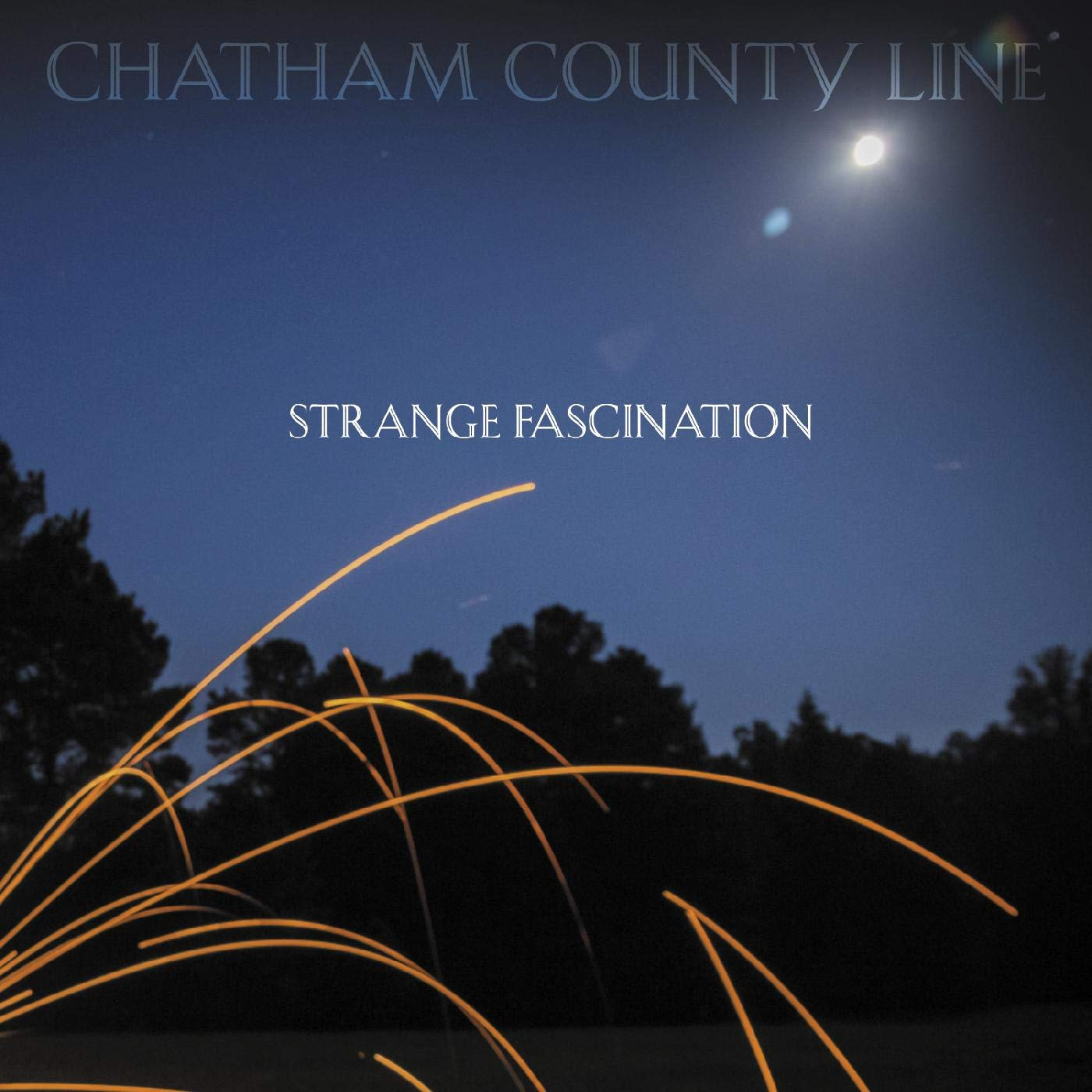 Chatham County Line - Strange Fascination (First Edition) (Post) [Download Included]