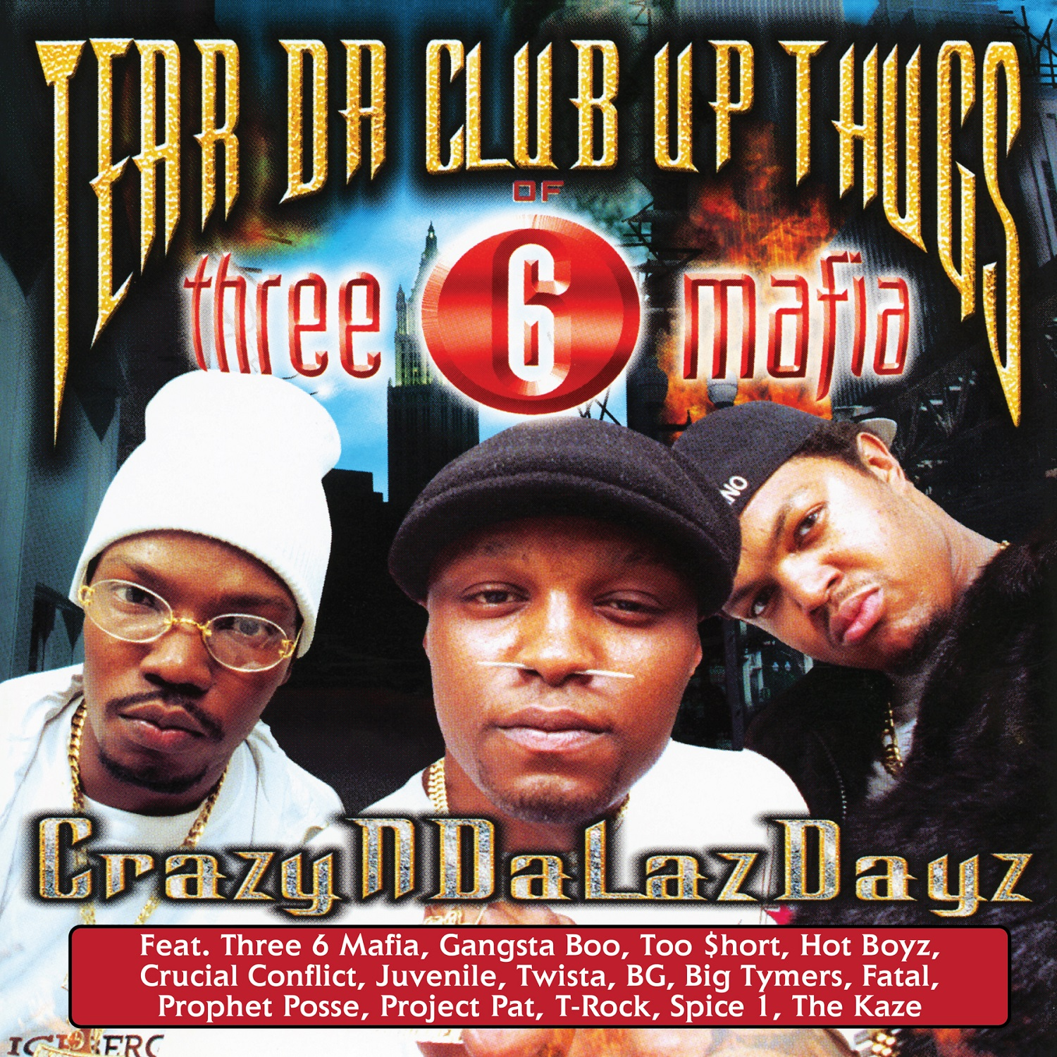 Tear Da Club Up Thugs of Three 6 Mafia - CrazyNDaLazDayz [RSD Drops Oct 2020]