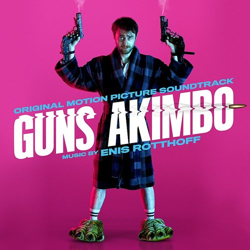 Enis Rotthoff - Guns Akimbo (Original Motion Picture Soundtrack)