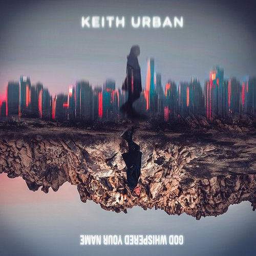 Keith Urban - God Whispered Your Name - Single