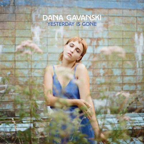 Dana Gavanski - Yesterday Is Gone (10in) [Deluxe] (Can)