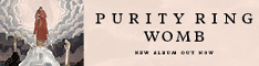 Purity Ring - WOMB 04-03 CIMS