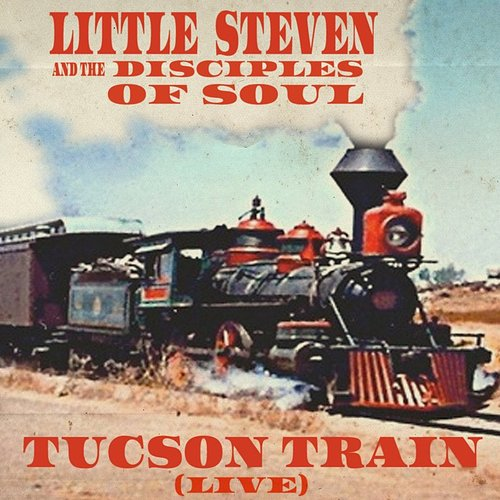 Little Steven - Tucson Train (Live)