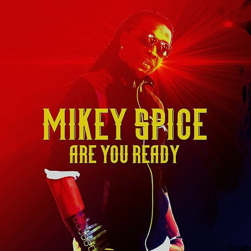 Mikey Spice - Are You Ready