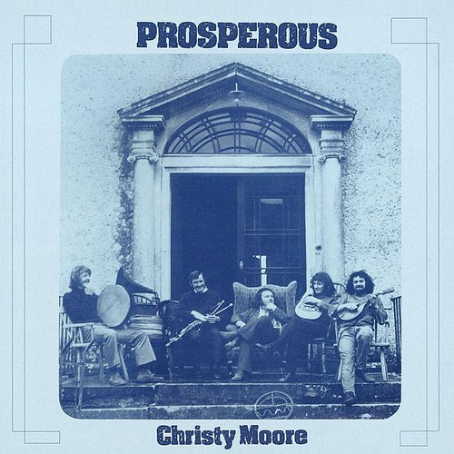 Christy Moore - Prosperous [Remastered]