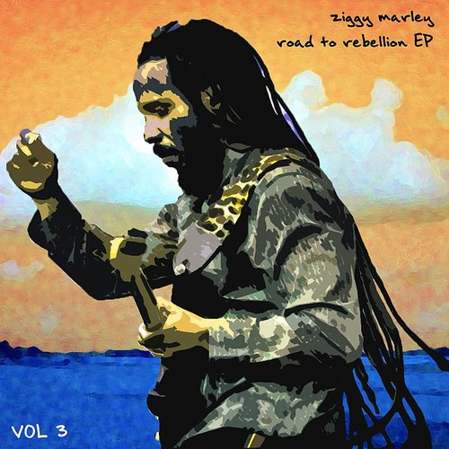 Ziggy Marley - Road To Rebellion, Vol. 3 (Live)