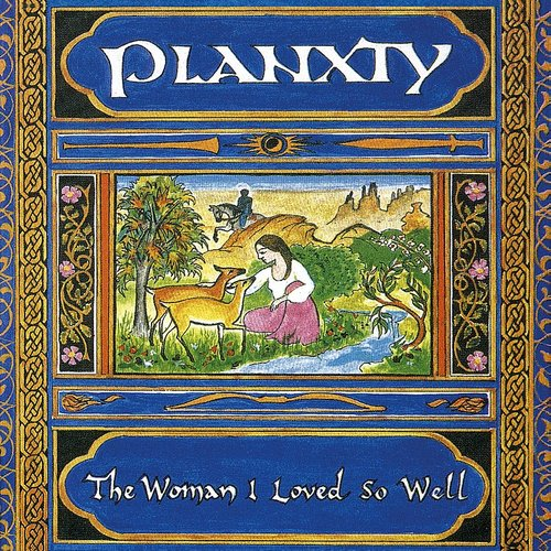 Planxty - Woman I Loved So Well (Uk)
