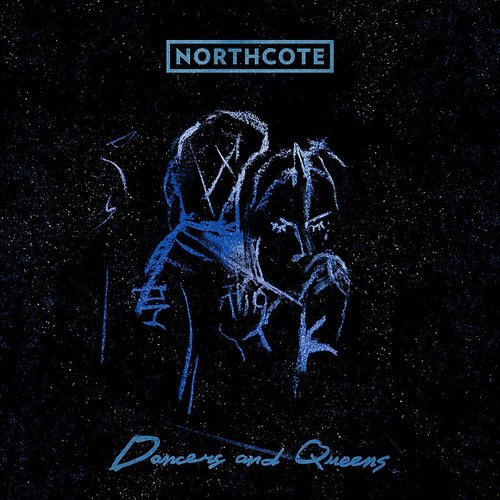 Northcote - Dancers And Queens