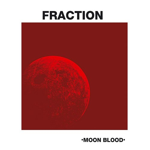 Fraction - Moon Blood (Pict) (Can)