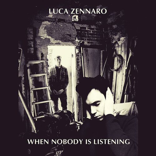 Luca Zennaro - When Nobody Is Listening