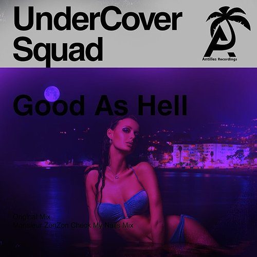 UnderCover Squad - Good As Hell
