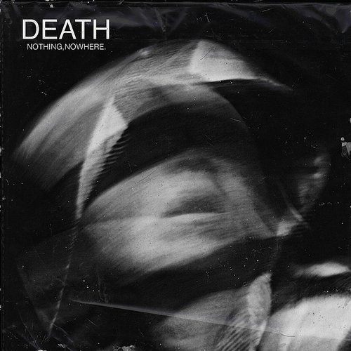 nothing,nowhere. - Death