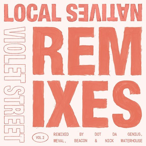 Local Natives - Violet Street (Remixes Vol. 2) EP
