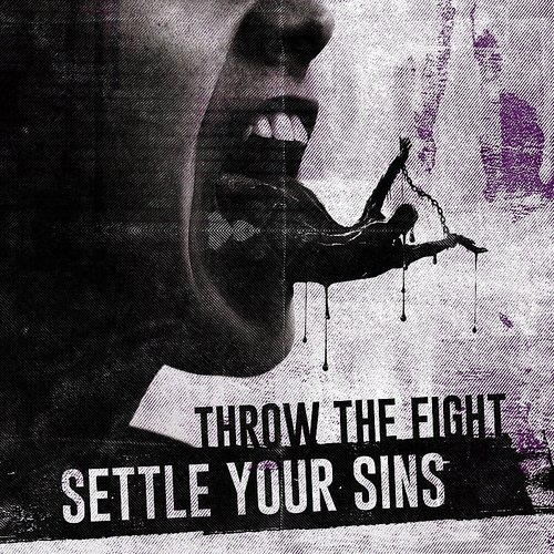 Throw The Fight - Settle Your Sins