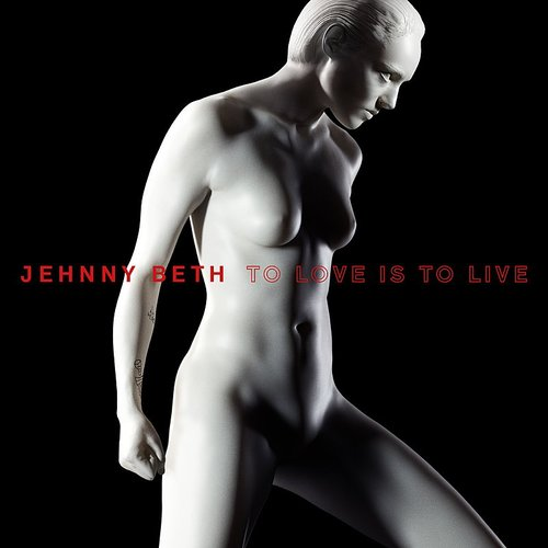 Jehnny Beth - To Love Is To Live [Import LP]