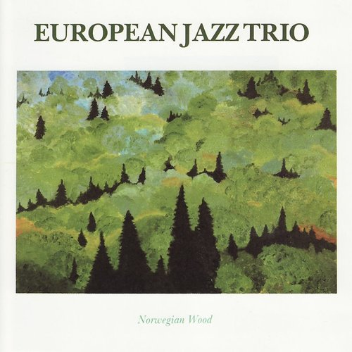 EUROPEAN JAZZ TRIO - Norwegian Wood (Jpn)