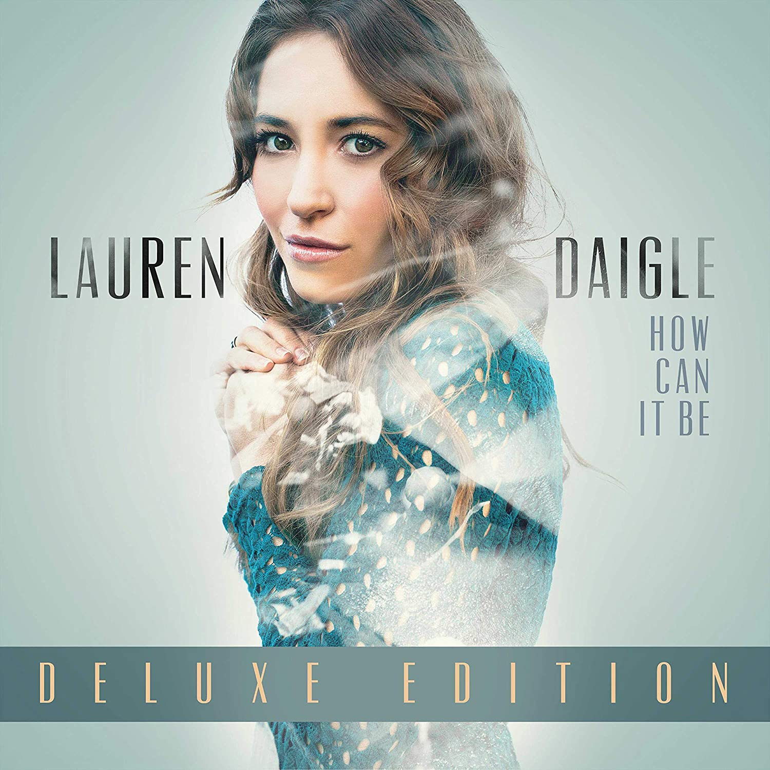 Lauren Daigle - How Can It Be [Deluxe Edition 2LP]