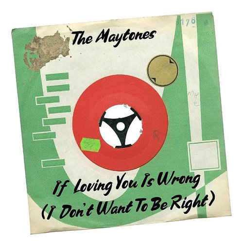 Maytones - If Loving You Is Wrong (I Don't Want To Be Right)