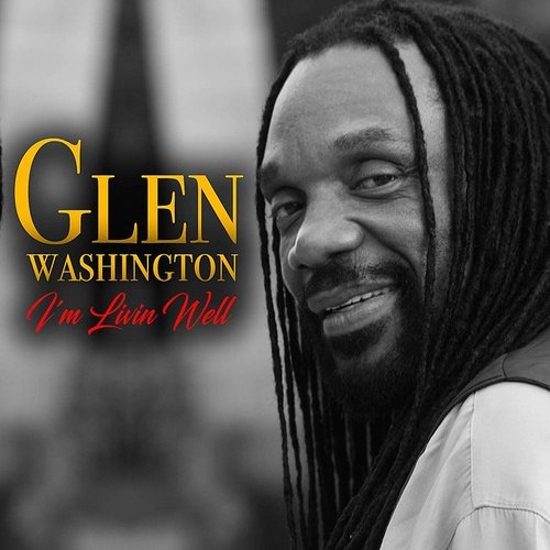 Glen Washington - I'm Livin Well