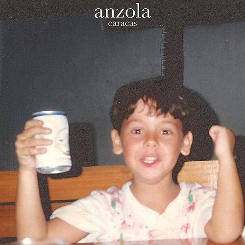 Anzola - Caracas (Say That Again / Might Be Something)