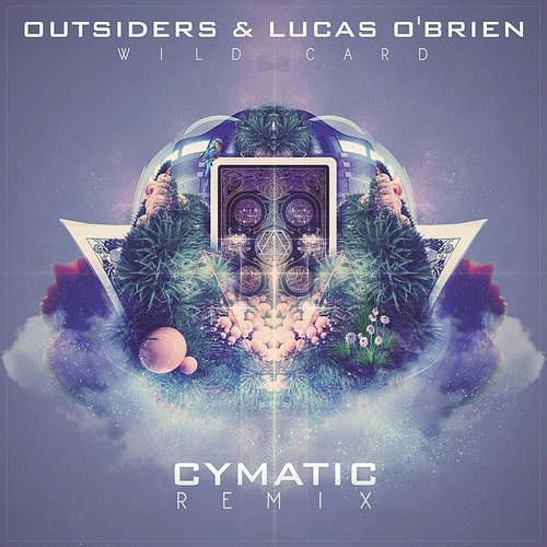 Outsiders - Wild Card (Cymatic Remix)