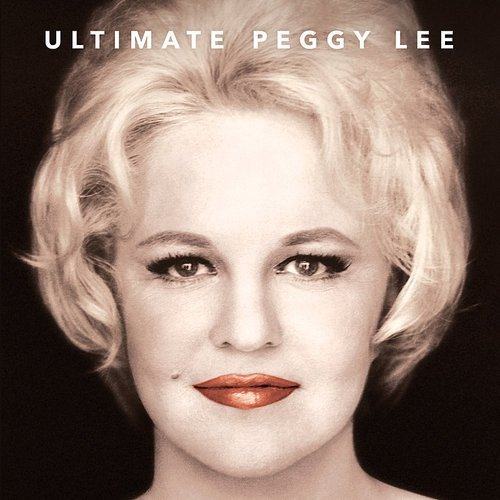 Peggy Lee - Ultimate Peggy Lee